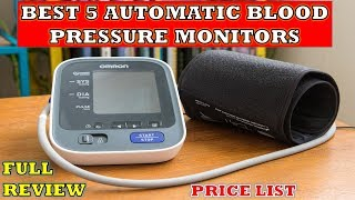 Best 5 Blood Pressure Monitors - Review    Automatic Digital BP Monitors 2018    Price List