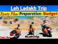 Leh Ladakh Trip - Route Plan, Preparation & Budget - #LehTrip 1