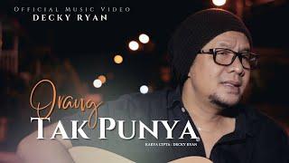 Decky Ryan - Orang Tak Punya (Official Music Video)