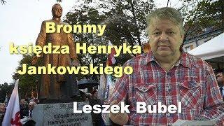 Brońmy księdza Henryka Jankowskiego - Leszek Bubel