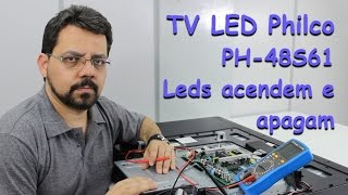 TV LED Philco PH48S61 - Leds acendem e apagam