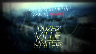 ZaKi IZi GaMe feat ChAmSSou MS13 feat A2Z #DUZERVILLEUNITED 2014