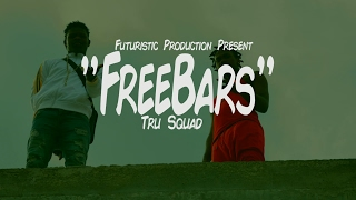 Tru Squad - FreeBars (Official Video) Shot By @FuturisticProduction