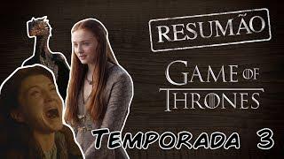 GAME OF THRONES | Resumão da TERCEIRA TEMPORADA!
