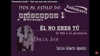 Karaokanta - Horóscopos de Durango - Él no eres tú