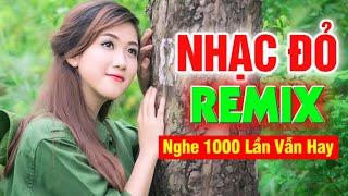Nhạc Cách Mạng Remix ĐỘC NHẤT VÔ NHỊ - Lk Nhạc Đỏ Remix 2020 Nghe 1000 Lần Vẫn Hay