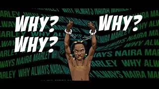 Naira Marley - Why Lyric Video