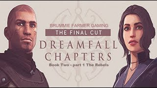 Dreamfall Chapters | The Final Cut | Book Two Rebels - part 1 - No Commentary