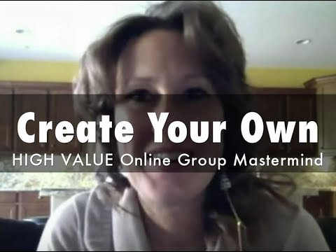 COACHES, AUTHORS & SPEAKERS: How to Create Your Own HIGH VALUE, Highly Leveraged Online Group Master