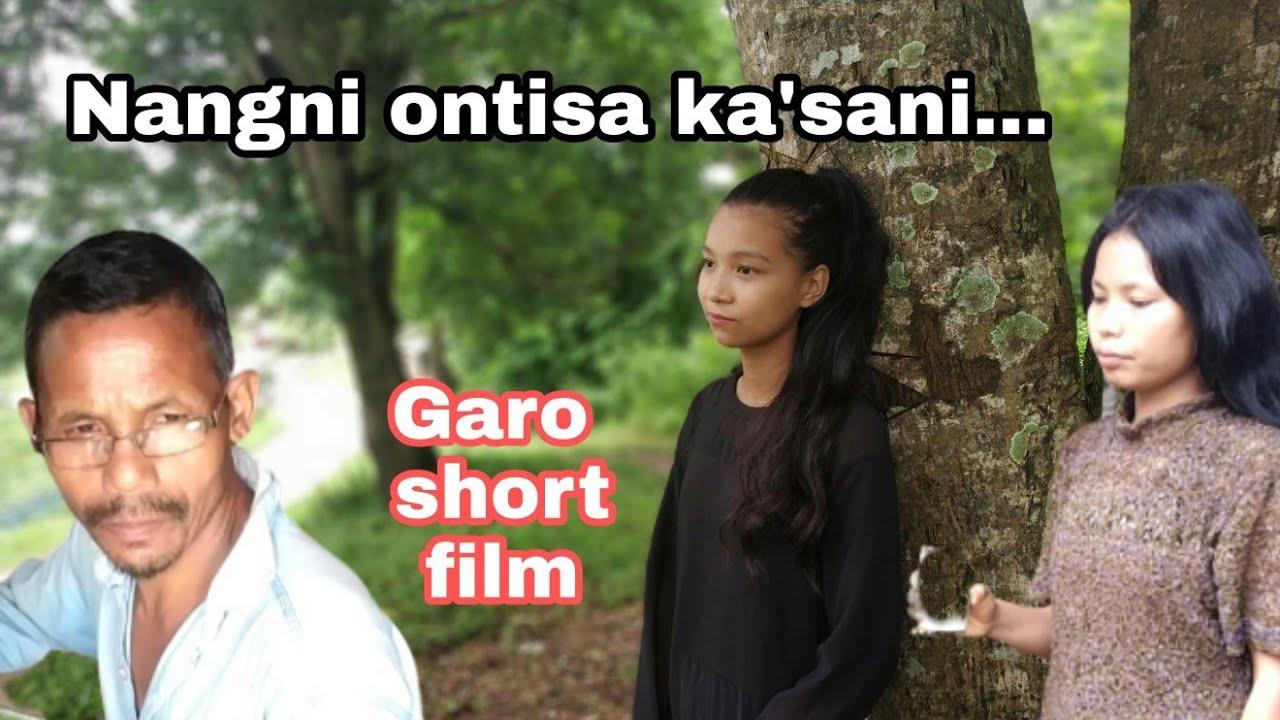 Nangni ontisa ka'sani..|| Garo short film