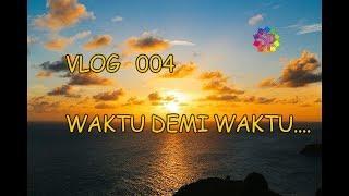 Download VLOG 004 - Waktu Demi Waktu Perjalanan ini… Mp3