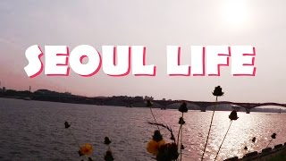 SEOUL LIFE Episode 1 - First Week in Seoul