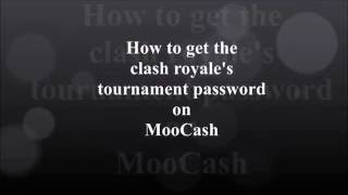 How To Get Clash Royale Tournament Password On MooCash (Moo Locker)