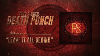 Five Finger Death Punch - Leave It All Behind (Official Audio)