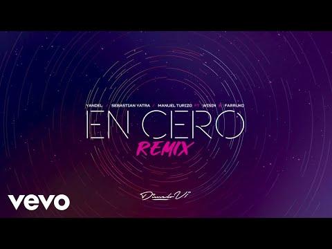 Yandel – En Cero (Remix) (Letra) ft. Wisin, Farruko, Sebastián Yatra, Manuel Turizo