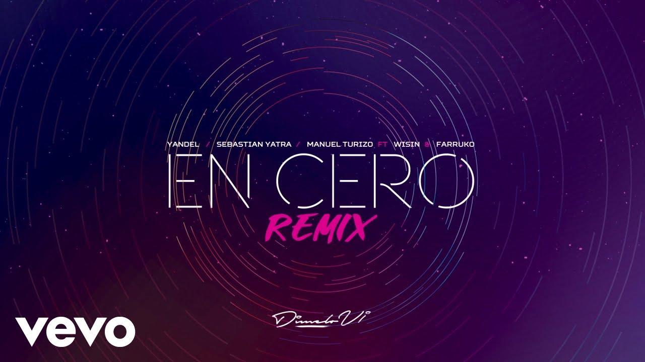 Yandel, Sebastián Yatra, Manuel Turizo - En Cero (Remix) ft. Wisin, Farruko