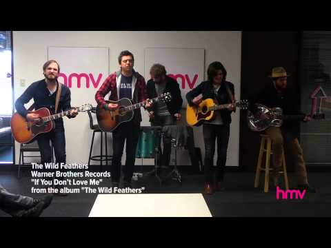 Hmv sessions- the wild feathers-if you dont love me