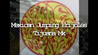 Mexican Jumping Frijoles - Pinche Policia