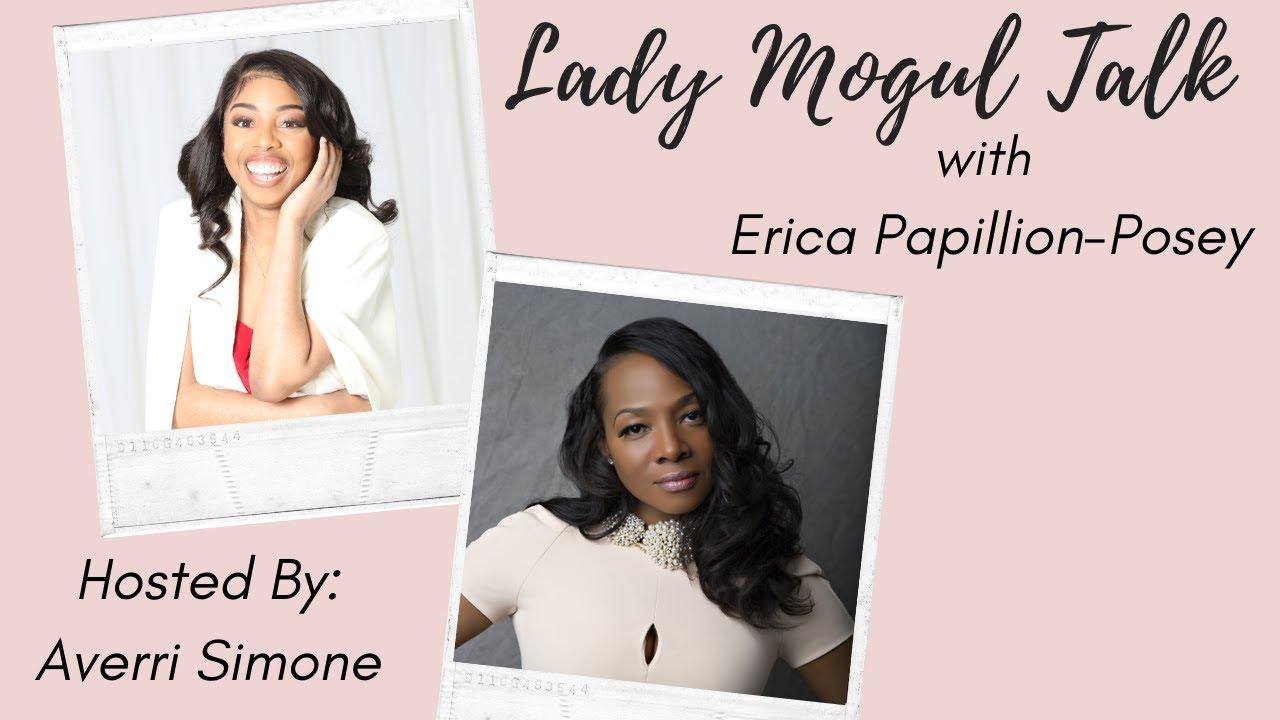 Lady Mogul Talk with Erica Papillion-Posey