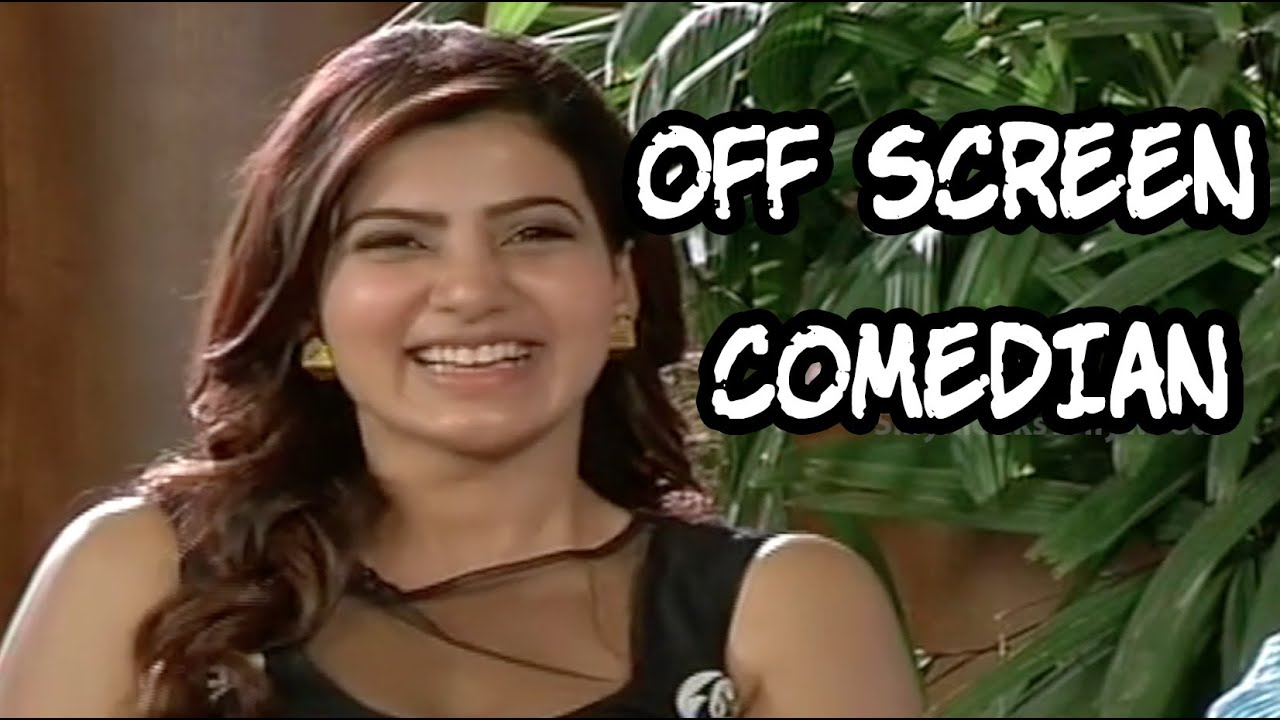 Download Samantha - A Comedian Off Screen - A Must Watch Funny Video | Silly Monks