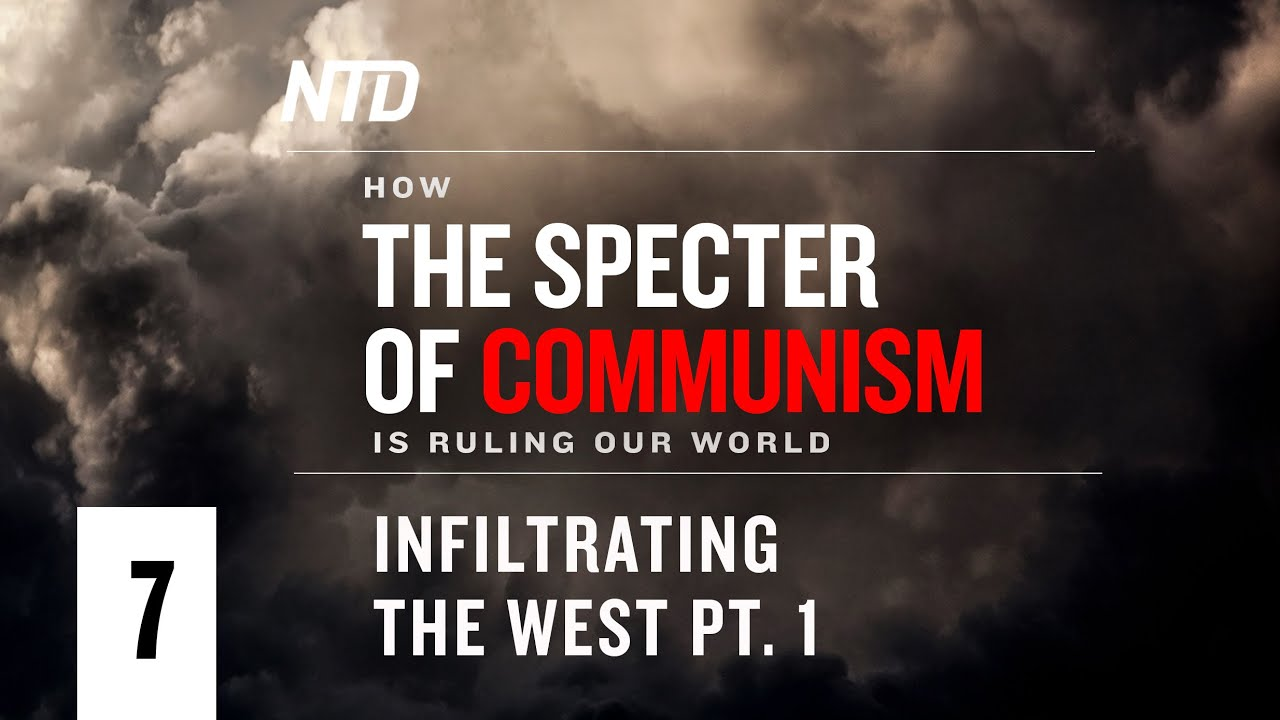Special Series Ep.7: Infiltrating the West Pt.1 | How the Specter of Communism Is Ruling Our World