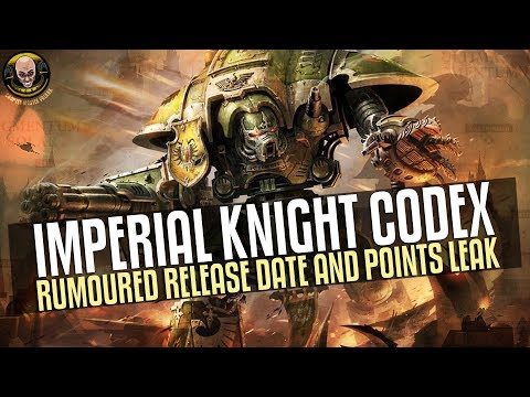 Imperial Knight Codex Rumours - Points leak and June release?