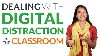Dealing With Digital Distraction in the Classroom