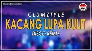 Download lagu New 2021__Clumztyle - Disco Remix Kacang Lupa Kulit__L.M.P