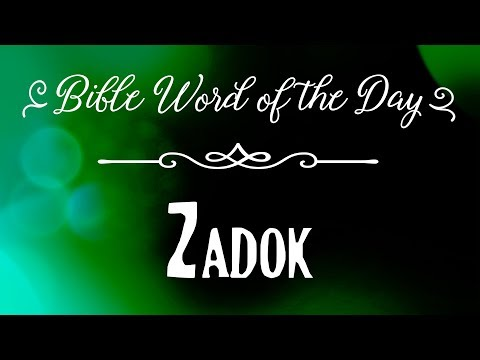 How To Pronounce Bible Names: The Bible Word Of The Day - Zadok