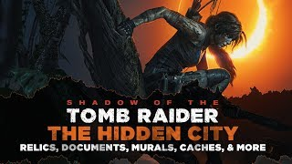 Shadow of the Tomb Raider • The Hidden City Collectibles • Relics, Documents, Murals & MORE
