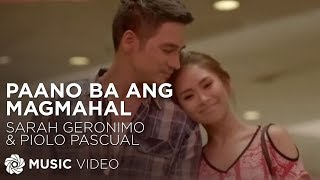 sarah geronimo and piolo pascual paano ba ang magmahal the breakup playlist official music video