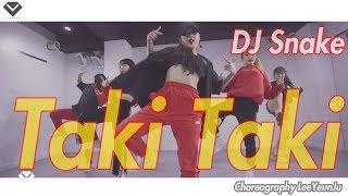 DJ Snake - Taki Taki | Dance Choreography LeeYeunJu | LJ DANCE