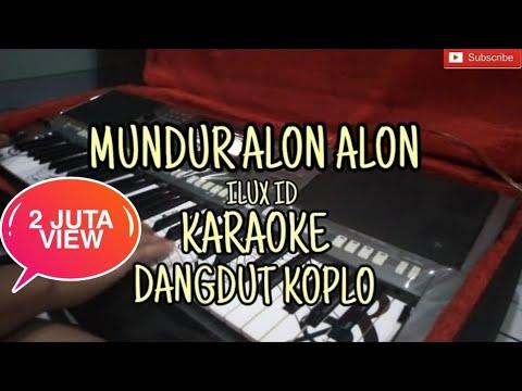 Mundur Alon Alon Karaoke Ilux Id Versi Dangdut Koplo