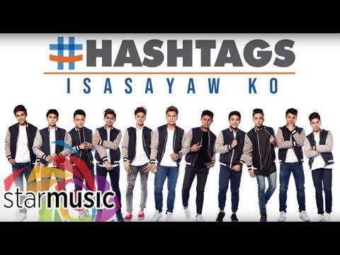 #Hashtags - Isasayaw Ko (Audio) 🎵