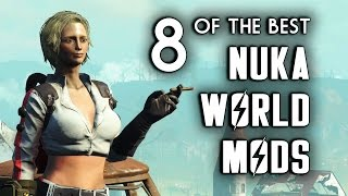 8 of the Best Nuka World Mods for Xbox One & PC - Fallout 4