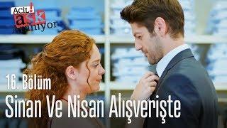 Sinan ve Nisan alışverişte - Acil Aşk Aranıyor 16. Bölüm