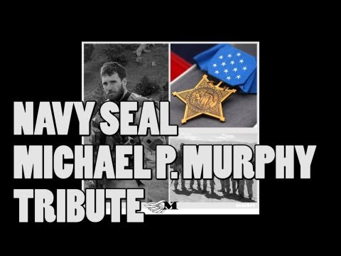 US Navy SEAL Lt. Michael P. Murphy Medal of Honor Tribute