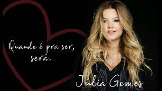 Júlia Gomes - Quando é pra ser, será [Áudio Oficial]