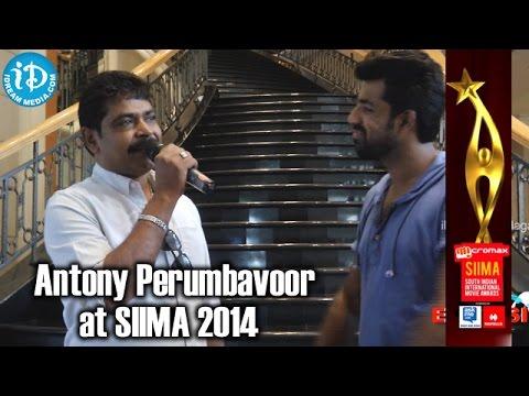 Producer Antony Perumbavoor about SIIMA 2014 Awards, Malaysia