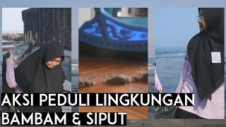 BAMBAM & SIPUT (Aksi Peduli Lingkungan)