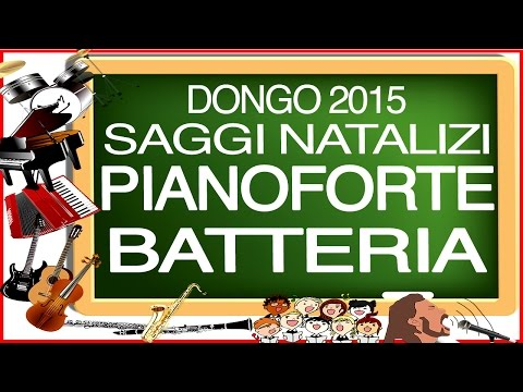 Saggio Natale 2015 Pianoforte e Batteria