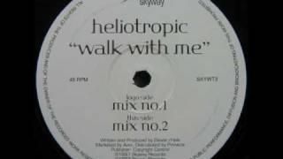 Heliotropic - Walk with Me