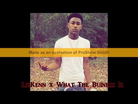 LitKenn- What The Buiness Is
