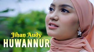 Huwannur - Jihan Audy (Official Music Video)