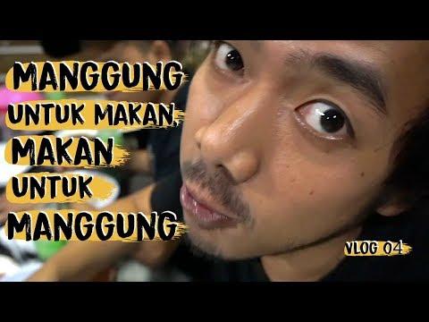 MANGGUNG UNTUK MAKAN, MAKAN UNTUK MANGGUNG (Vlog 04)