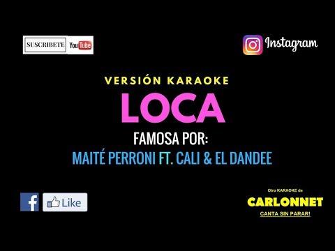Loca - Maité Perroni ft Cali & El Dandee (Karaoke)