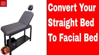Facial Bed- Convert Your  Straight  Bed to Facial Bed-किसी भी Bed को  Facial Bed केसे  बनाये ?