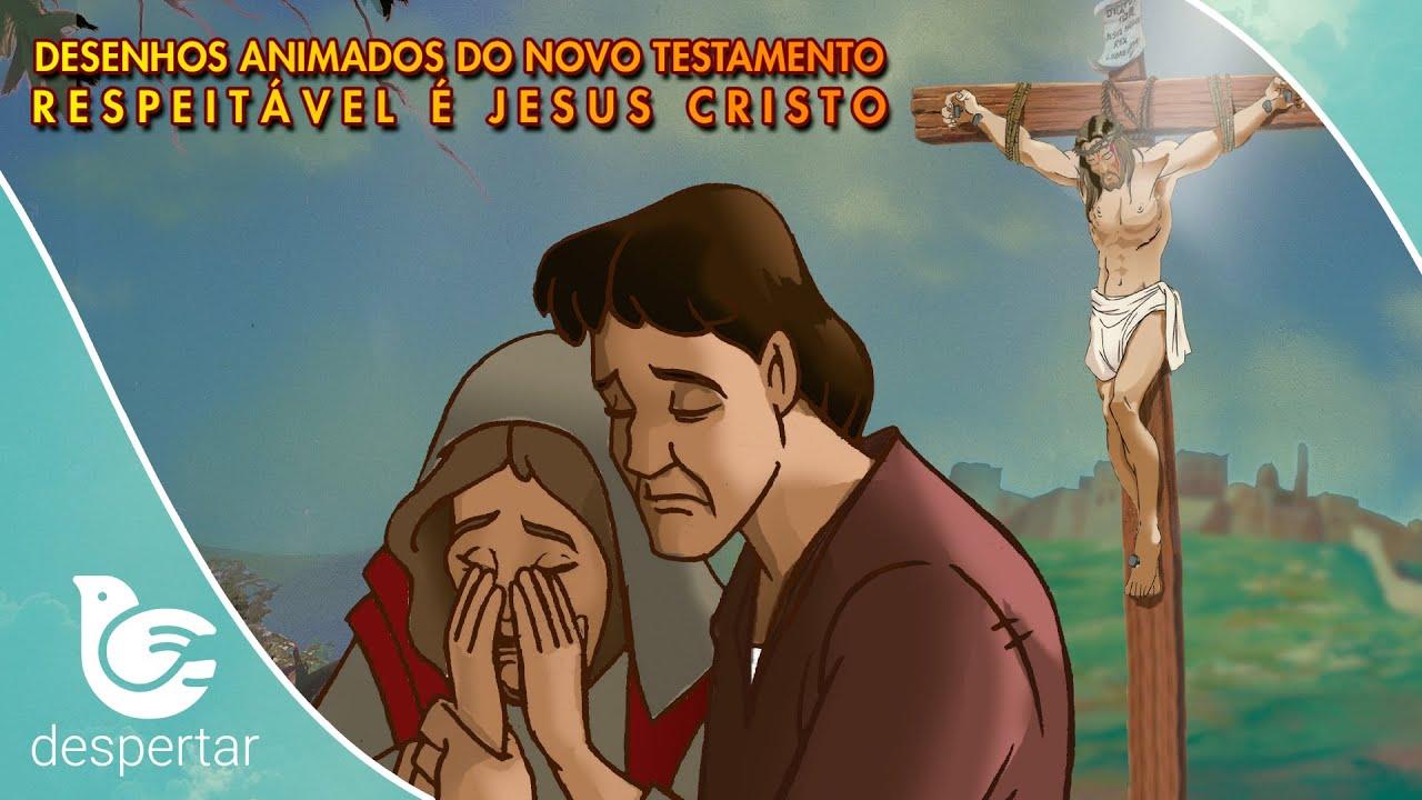 Desenhos Animados do Novo Testamento - Respeitável é Jesus Cristo - Completo - Dublado   Despertar