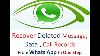 How to Recover Deleted Call Records, Messages, Data from Whats App in Hindi
