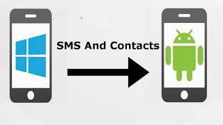 How to transfer SMS/Messages and Contacts from Windows phone to android phone